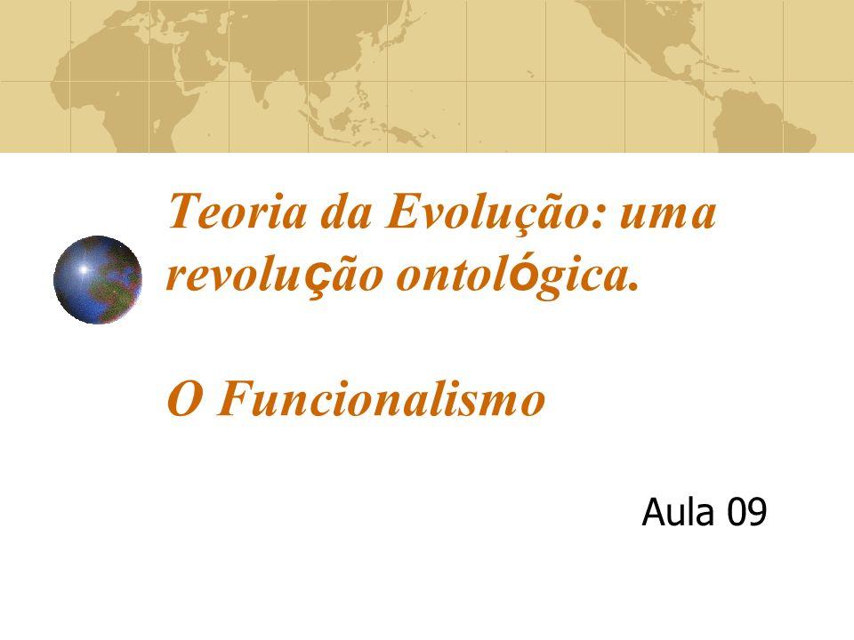 Teoria da Evolução: uma revolução ontológica. O Funcionalismo