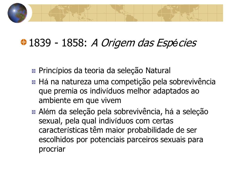 1839 - 1858: A Origem das Espécies