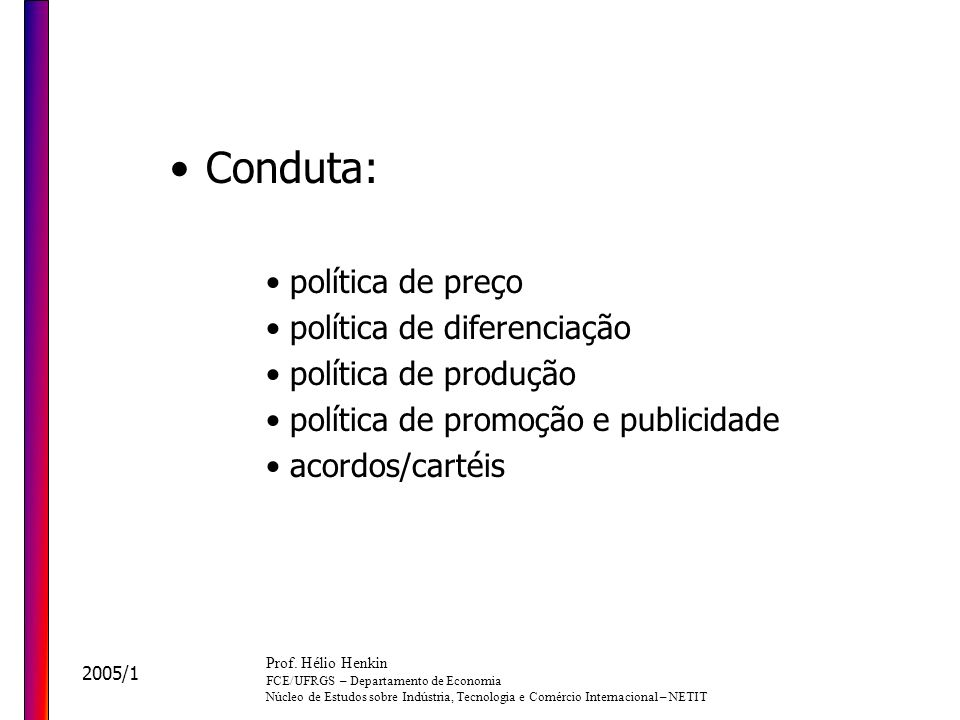 Conduta: política de preço política de diferenciação