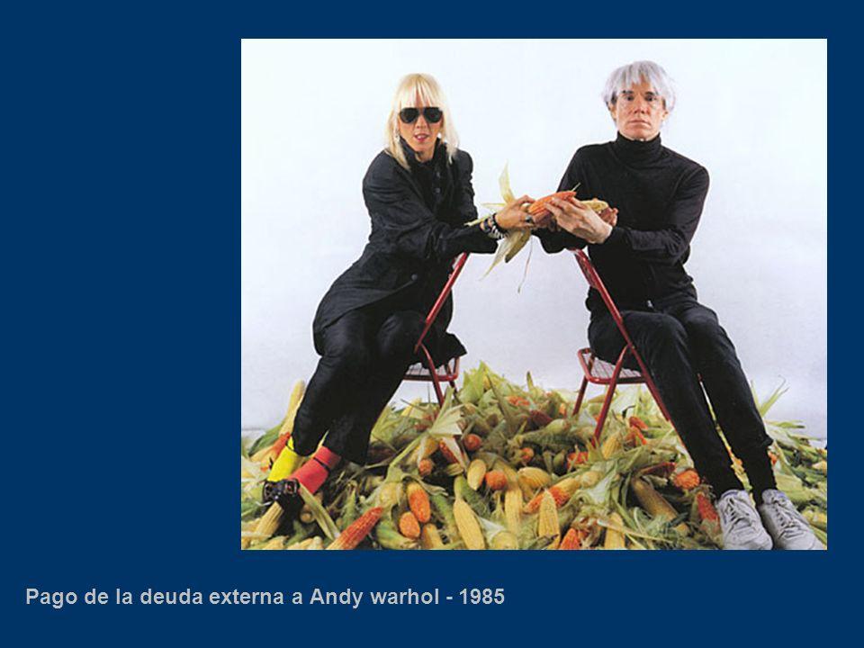 Pago de la deuda externa a Andy warhol - 1985