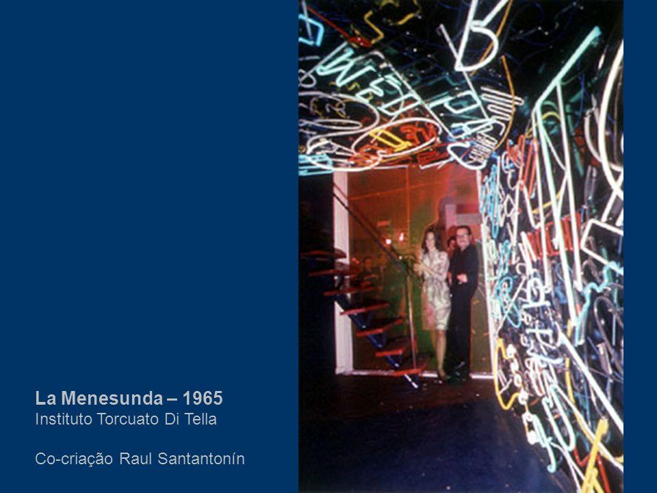 La Menesunda – 1965 Instituto Torcuato Di Tella Co-criação Raul Santantonín