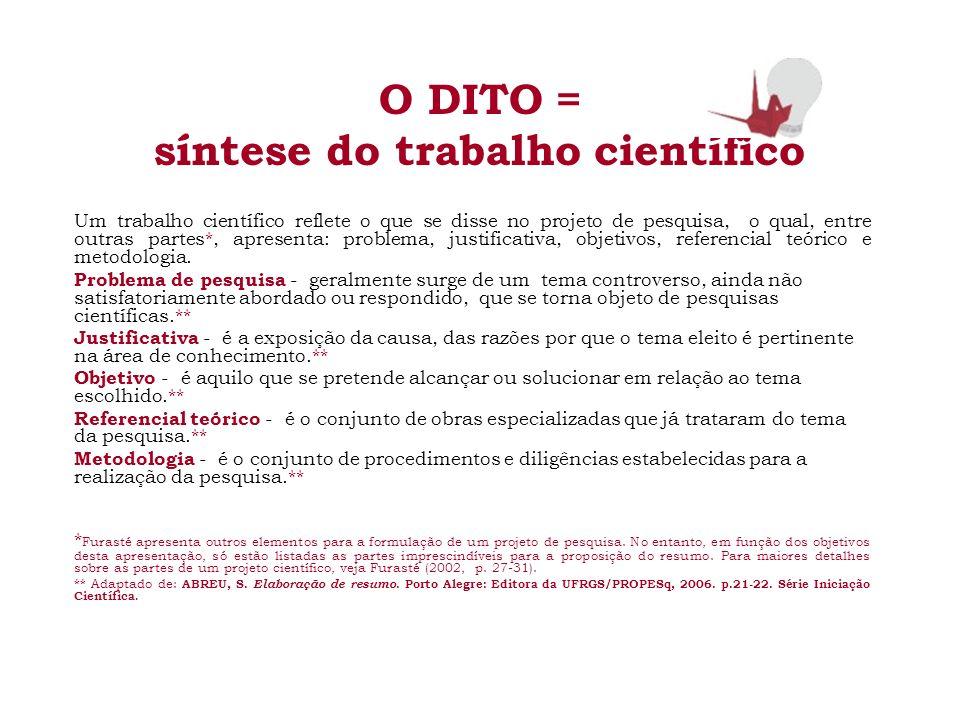 O DITO = síntese do trabalho científico