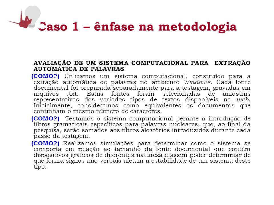 Caso 1 – ênfase na metodologia