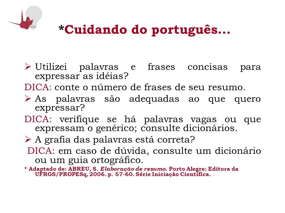*Cuidando do português...