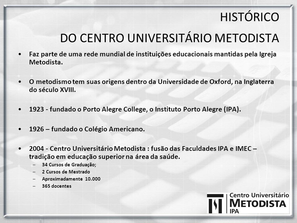 HISTÓRICO DO CENTRO UNIVERSITÁRIO METODISTA
