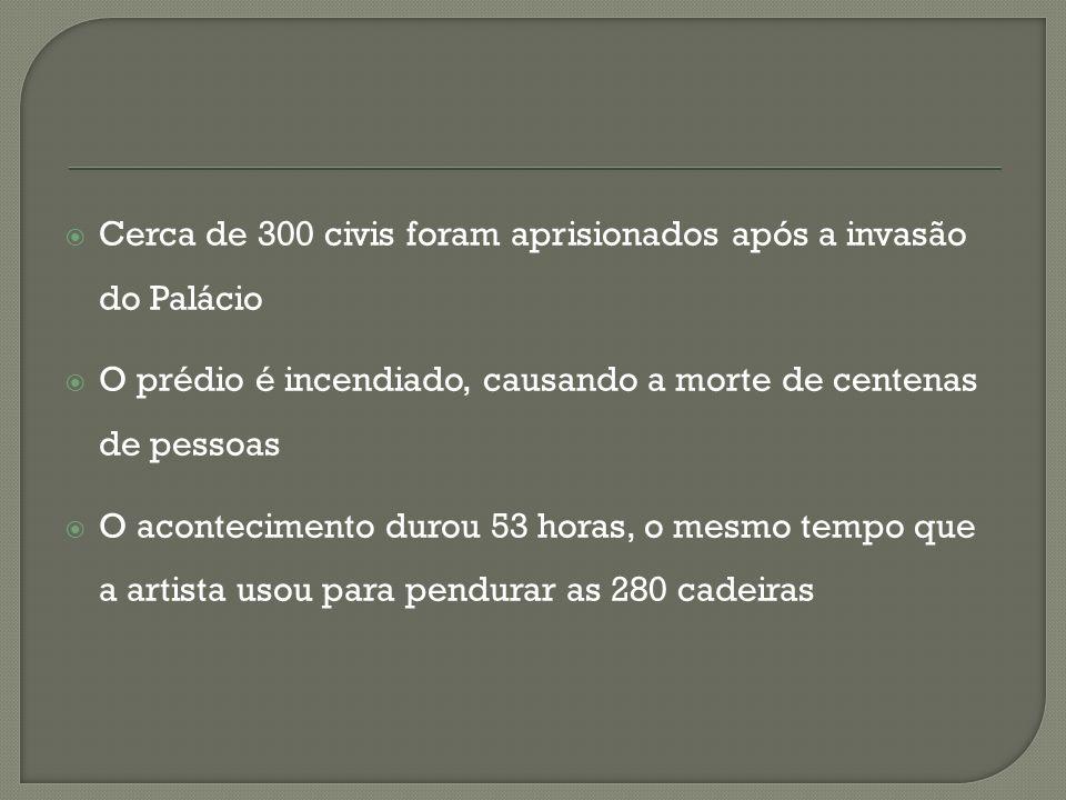 Cerca de 300 civis foram aprisionados após a invasão do Palácio