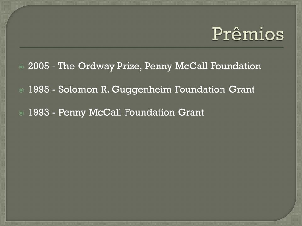 Prêmios 2005 - The Ordway Prize, Penny McCall Foundation
