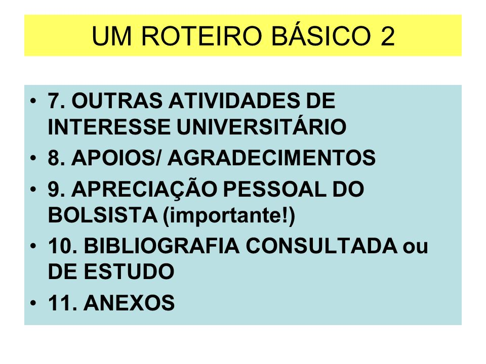 UM ROTEIRO BÁSICO 2 7. OUTRAS ATIVIDADES DE INTERESSE UNIVERSITÁRIO