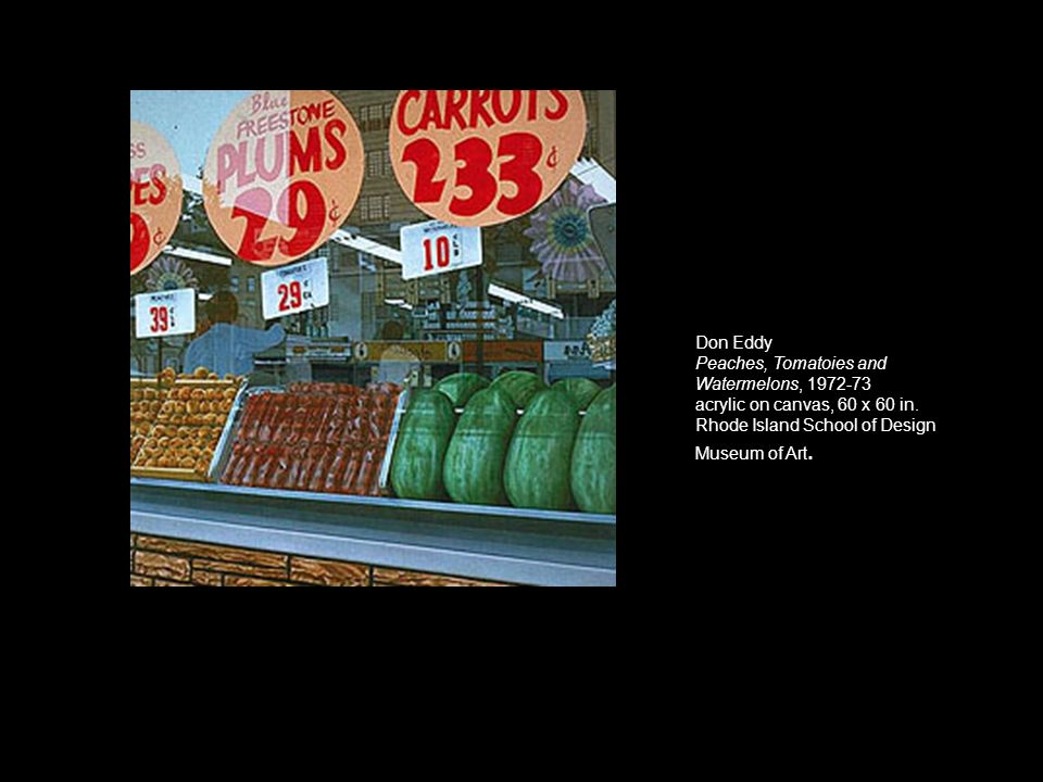 Don Eddy Peaches, Tomatoies and Watermelons, 1972-73 acrylic on canvas, 60 x 60 in.