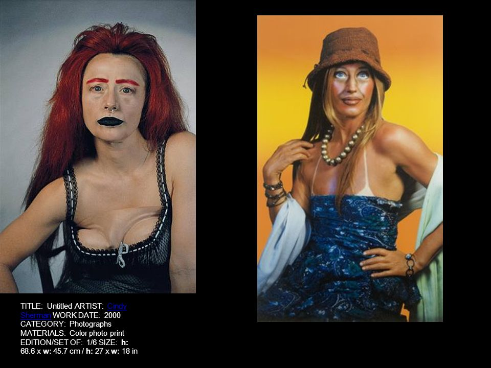 TITLE: Untitled ARTIST: Cindy Sherman WORK DATE: 2000 CATEGORY: Photographs MATERIALS: Color photo print EDITION/SET OF: 1/6 SIZE: h: 68.6 x w: 45.7 cm / h: 27 x w: 18 in