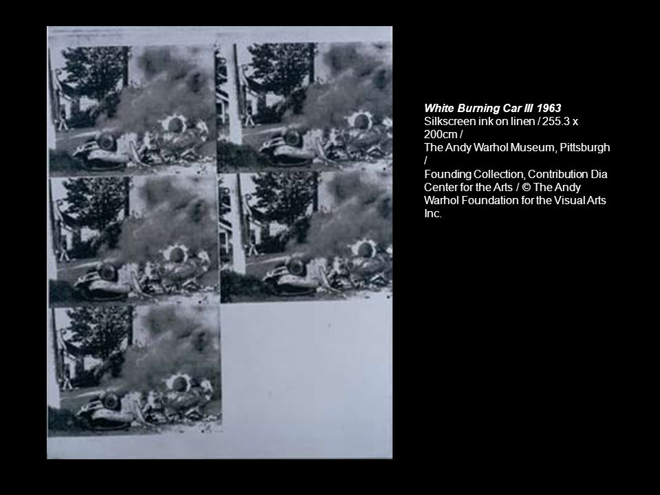 White Burning Car III 1963 Silkscreen ink on linen / 255.3 x 200cm / The Andy Warhol Museum, Pittsburgh /