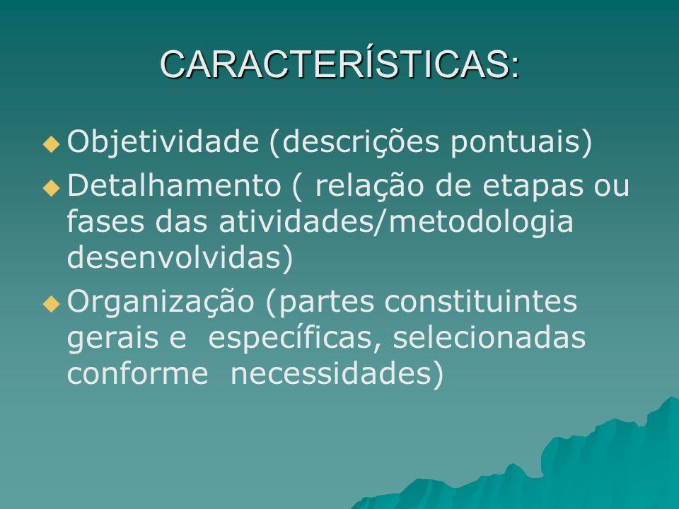CARACTERÍSTICAS: Objetividade (descrições pontuais)