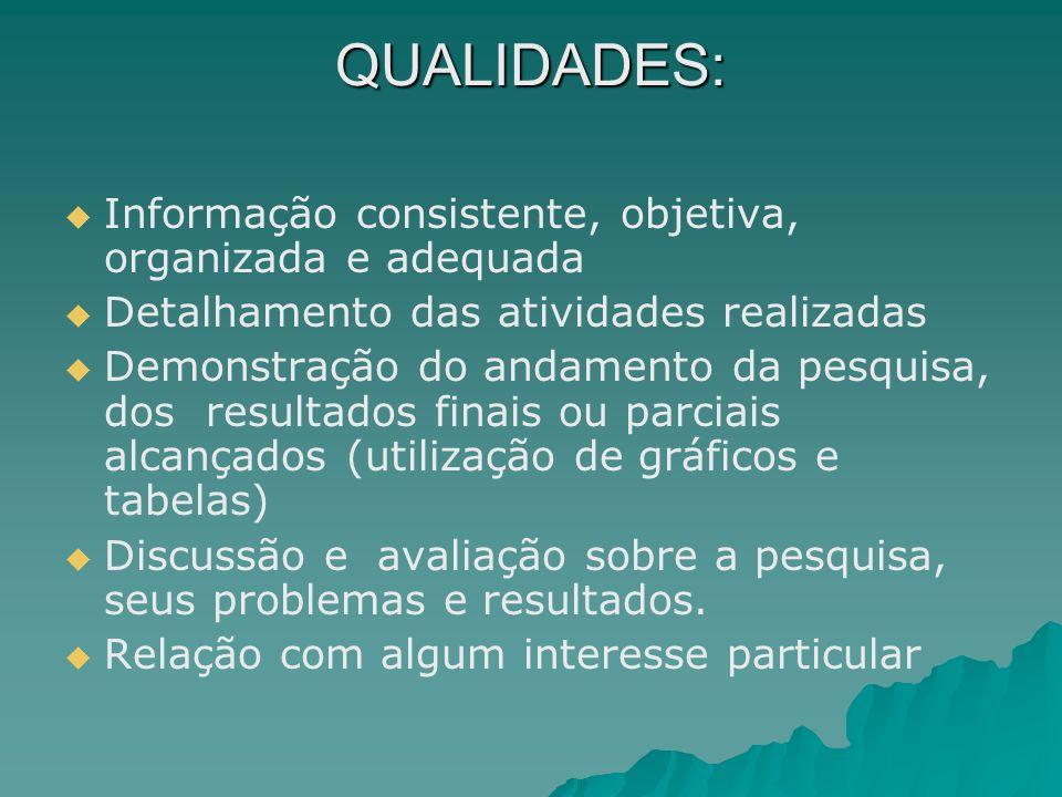 QUALIDADES: Informação consistente, objetiva, organizada e adequada