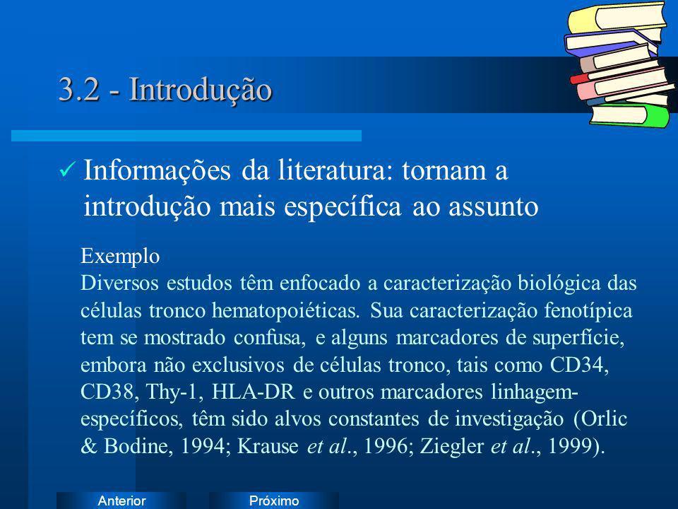 3.2 - Introdução Informações da literatura: tornam a introdução mais específica ao assunto. Exemplo.