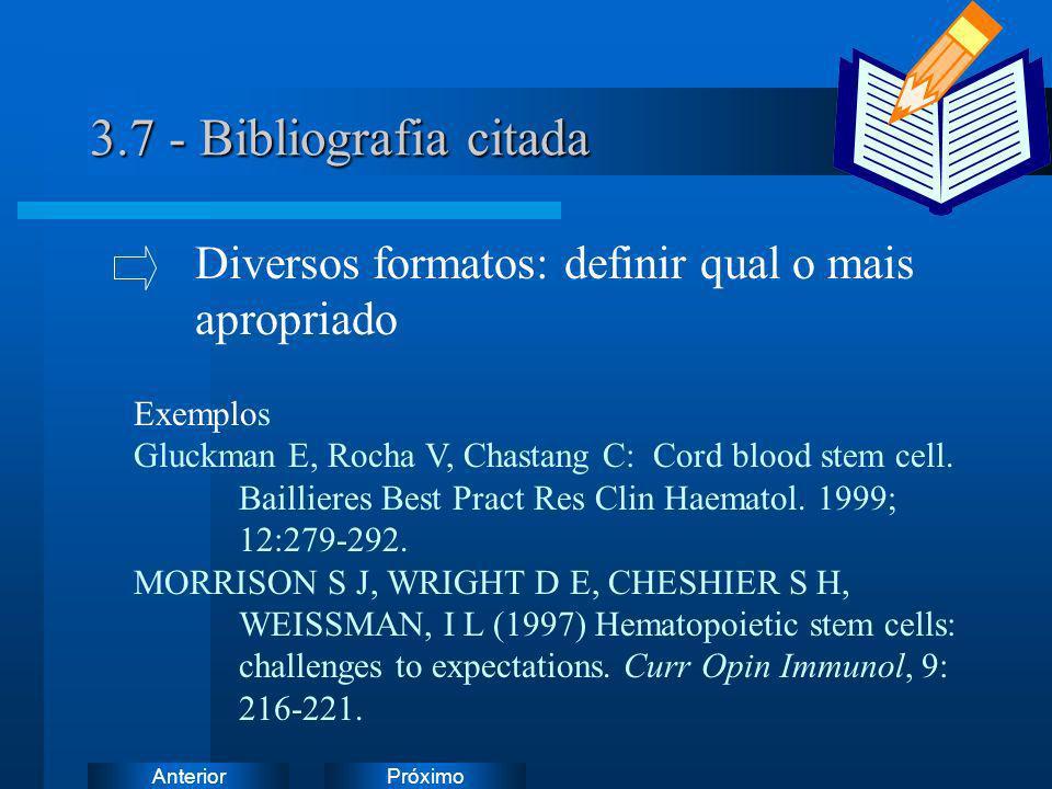 3.7 - Bibliografia citadaDiversos formatos: definir qual o mais apropriado. Exemplos.
