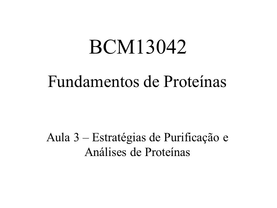 BCM13042 Fundamentos de Proteínas