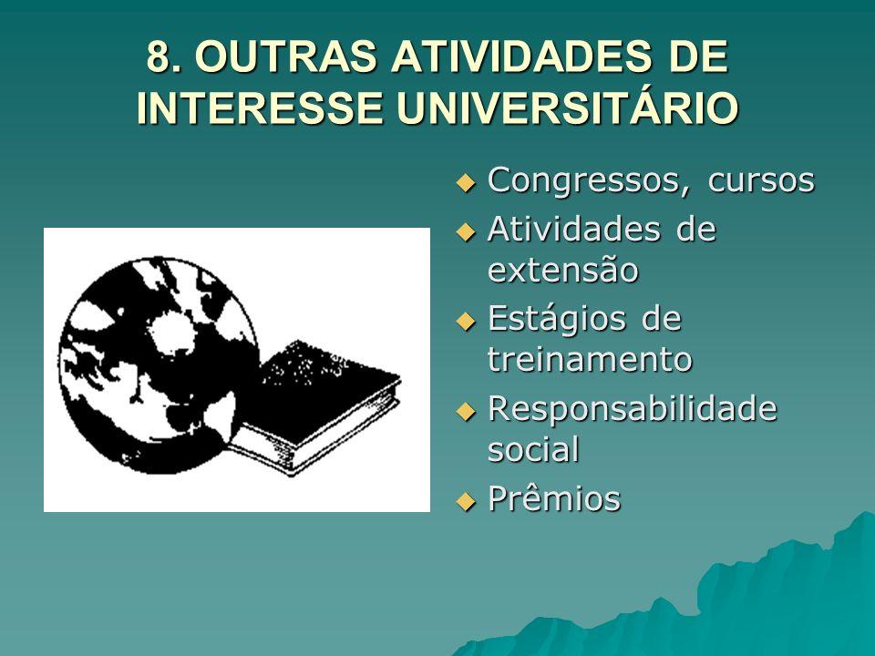 8. OUTRAS ATIVIDADES DE INTERESSE UNIVERSITÁRIO