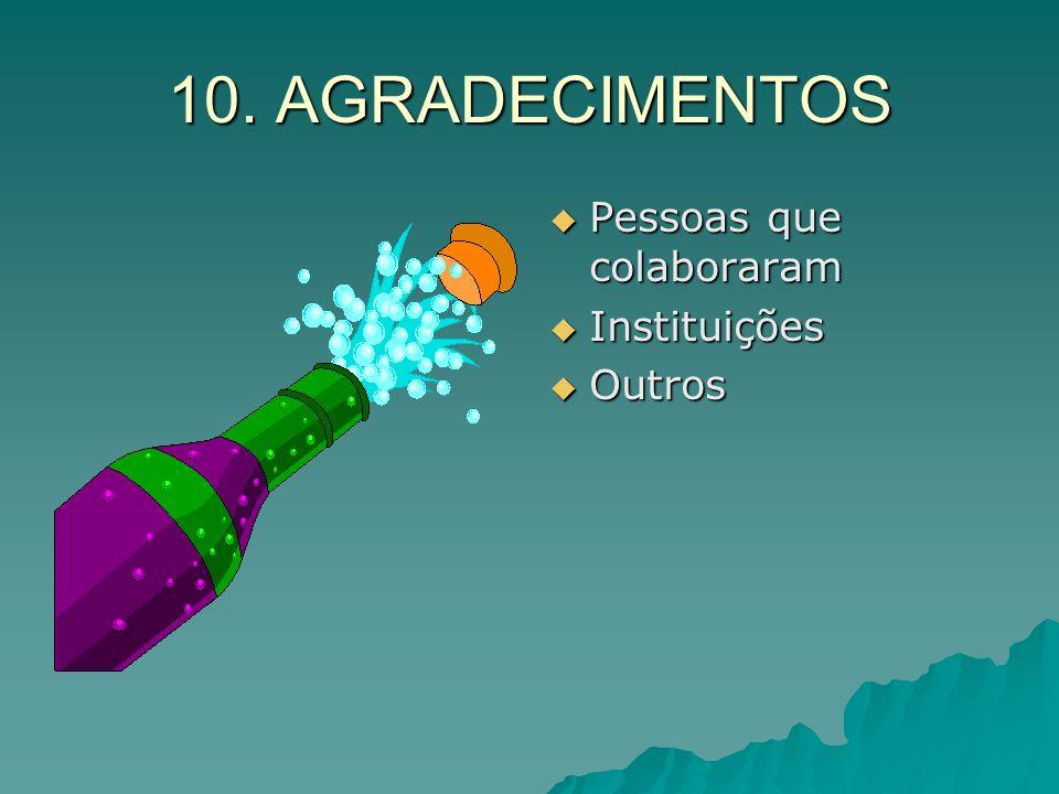 10. AGRADECIMENTOS Pessoas que colaboraram Instituições Outros