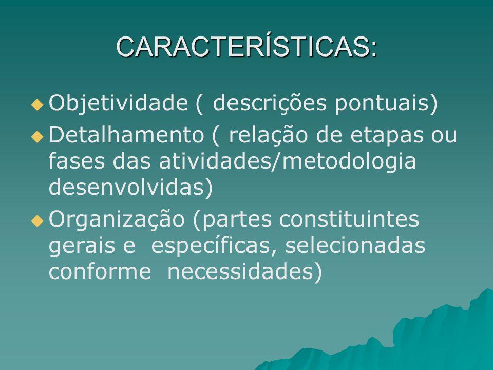 CARACTERÍSTICAS: Objetividade ( descrições pontuais)