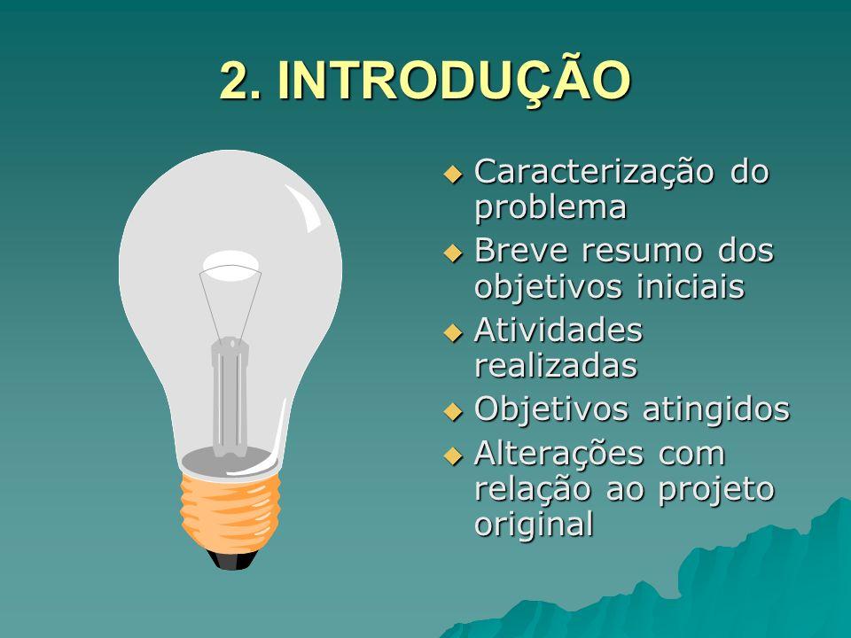 2. INTRODUÇÃO Caracterização do problema