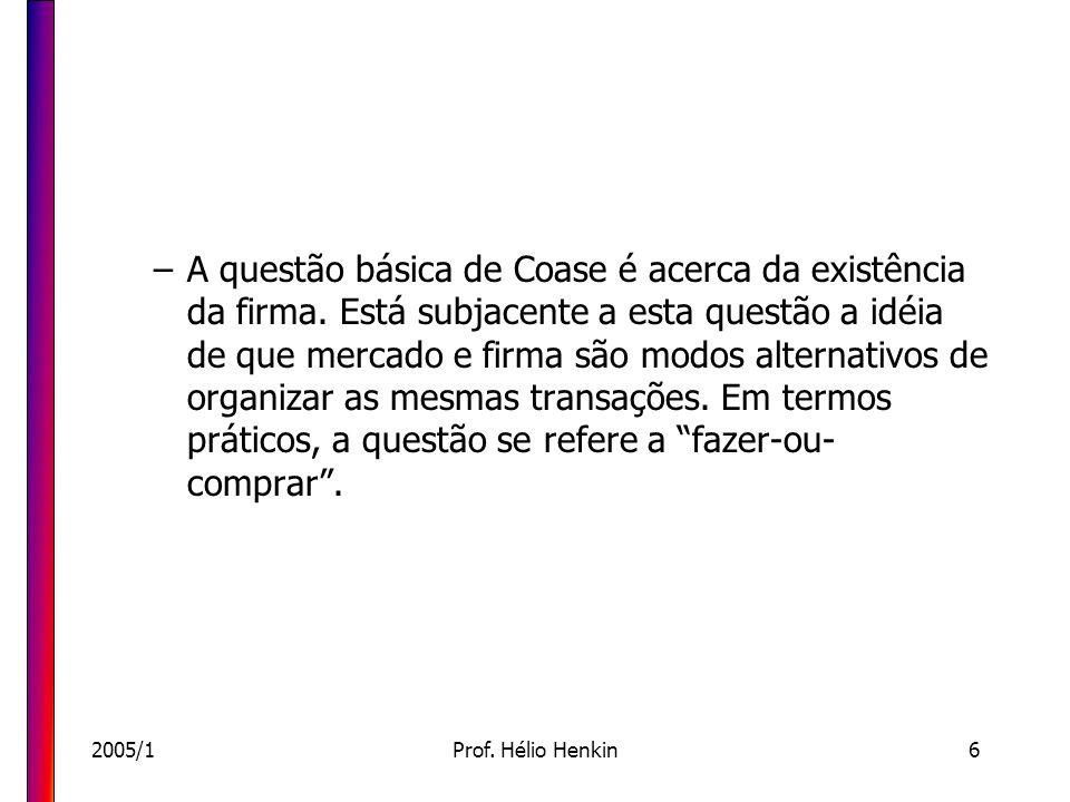 A questão básica de Coase é acerca da existência da firma