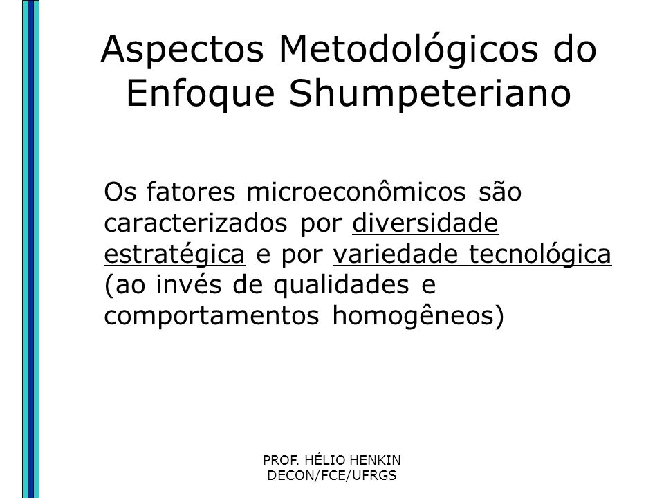 Aspectos Metodológicos do Enfoque Shumpeteriano
