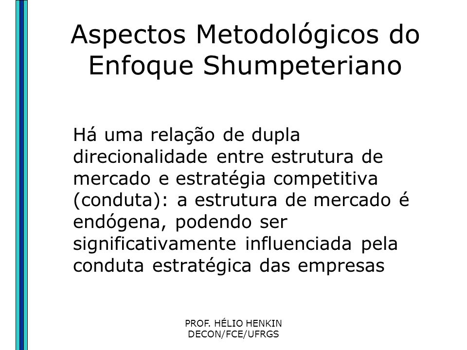 Aspectos Metodológicos do Enfoque Shumpeteriano