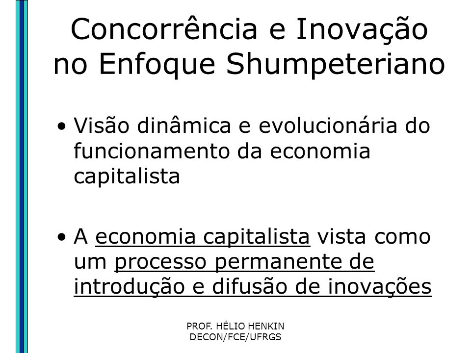 Concorrência e Inovação no Enfoque Shumpeteriano
