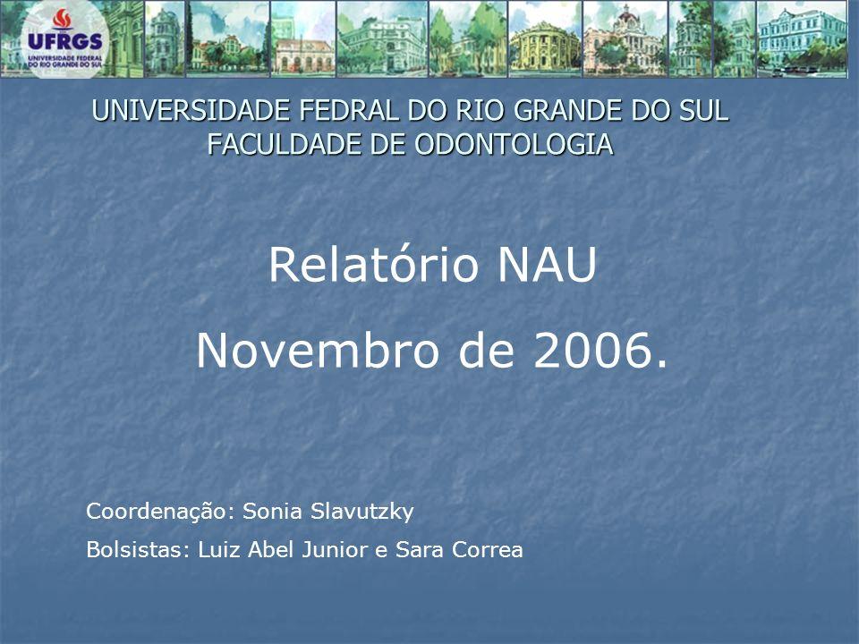 UNIVERSIDADE FEDRAL DO RIO GRANDE DO SUL FACULDADE DE ODONTOLOGIA