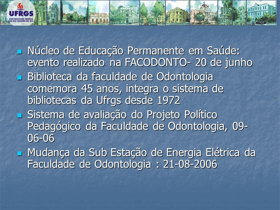 Núcleo de Educação Permanente em Saúde: evento realizado na FACODONTO- 20 de junho