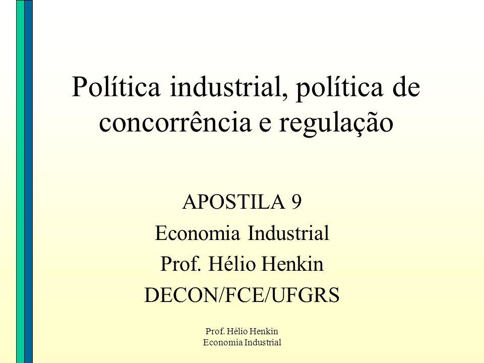 Política industrial, política de concorrência e regulação