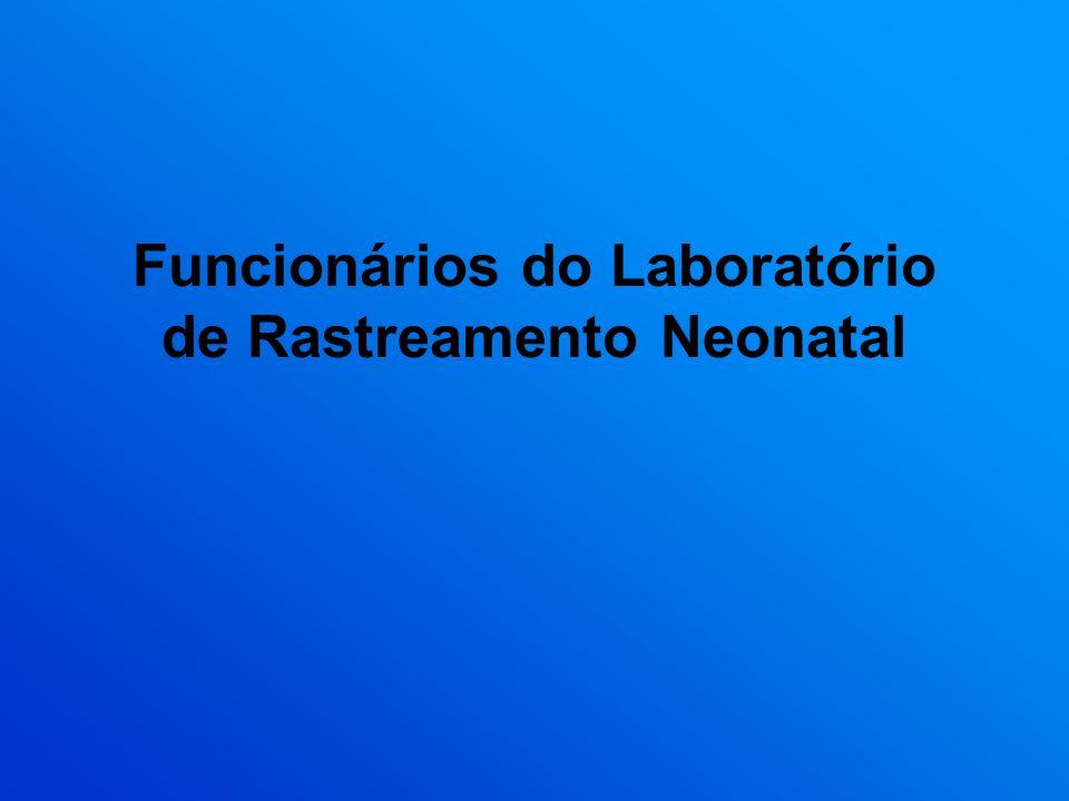 Funcionários do Laboratório de Rastreamento Neonatal