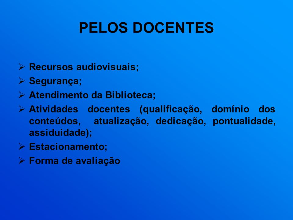 PELOS DOCENTES Recursos audiovisuais; Segurança;