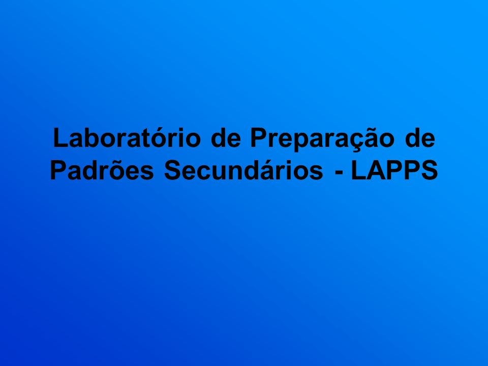 Laboratório de Preparação de Padrões Secundários - LAPPS