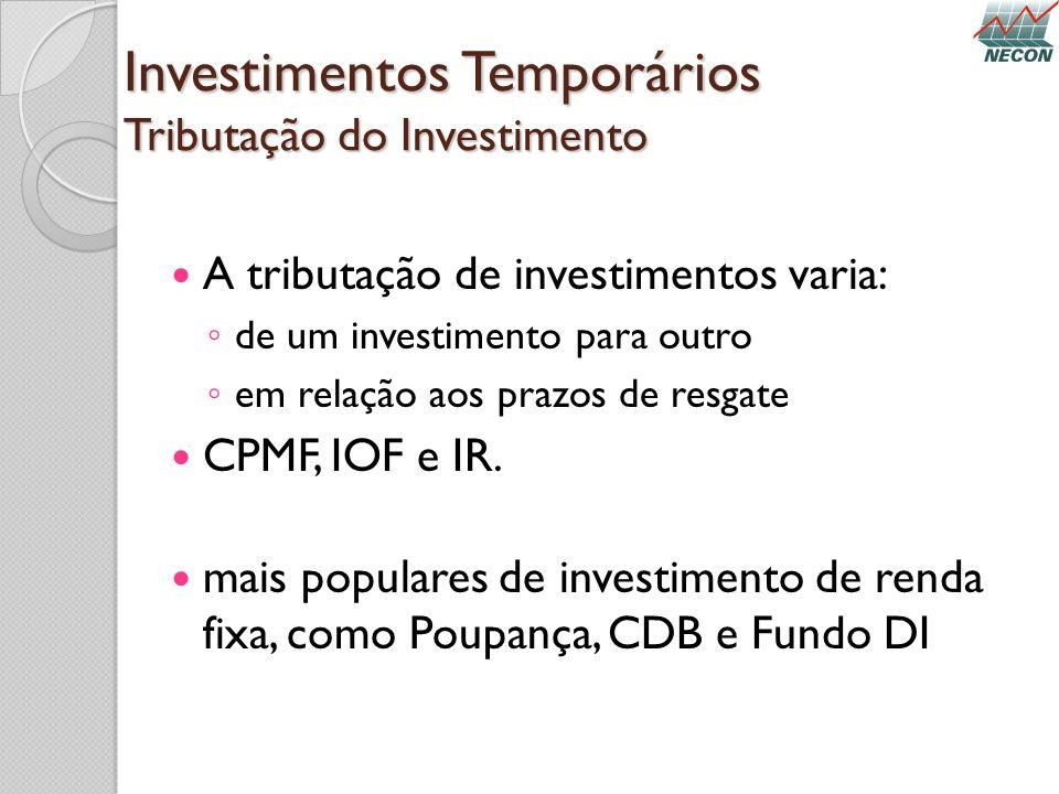 Investimentos Temporários Tributação do Investimento