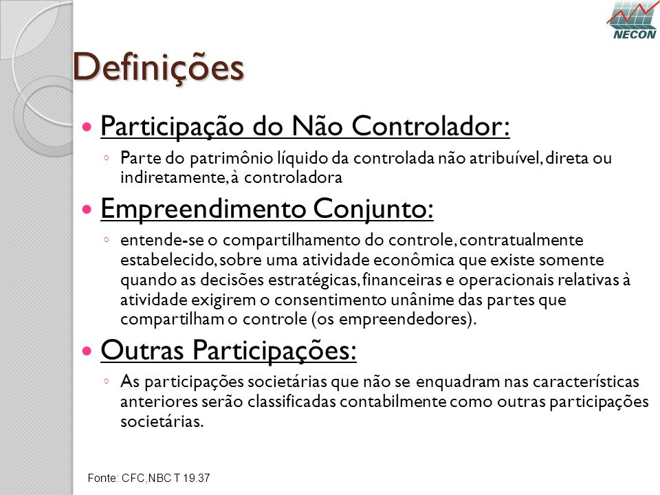 Definições Participação do Não Controlador: Empreendimento Conjunto: