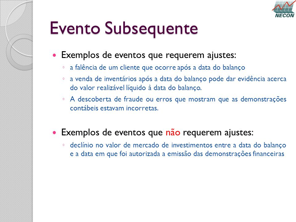Evento Subsequente Exemplos de eventos que requerem ajustes: