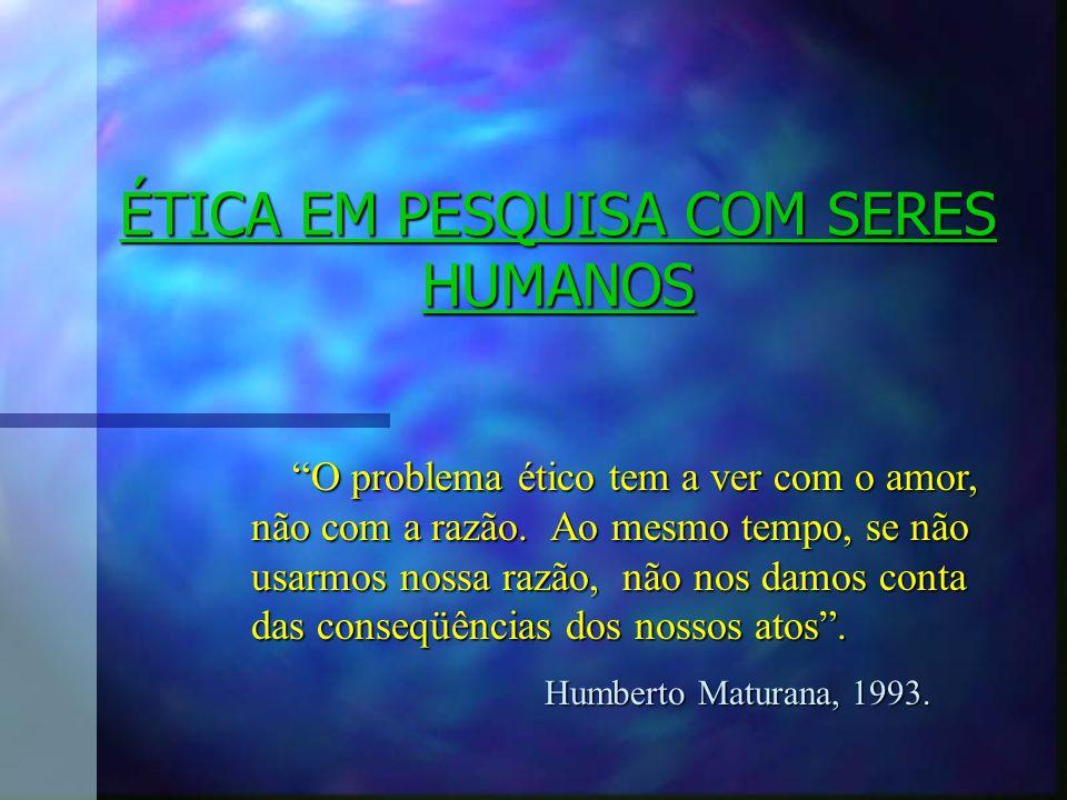 ÉTICA EM PESQUISA COM SERES HUMANOS
