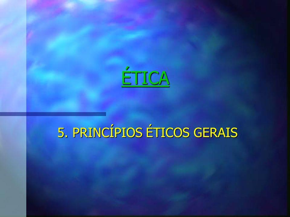 5. PRINCÍPIOS ÉTICOS GERAIS
