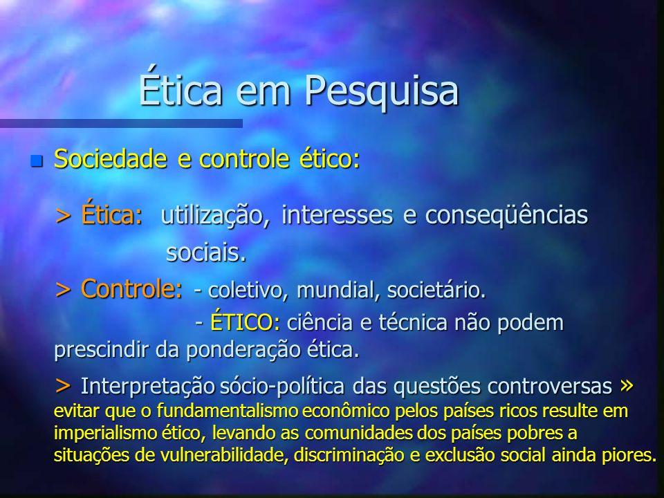 Ética em Pesquisa Sociedade e controle ético: