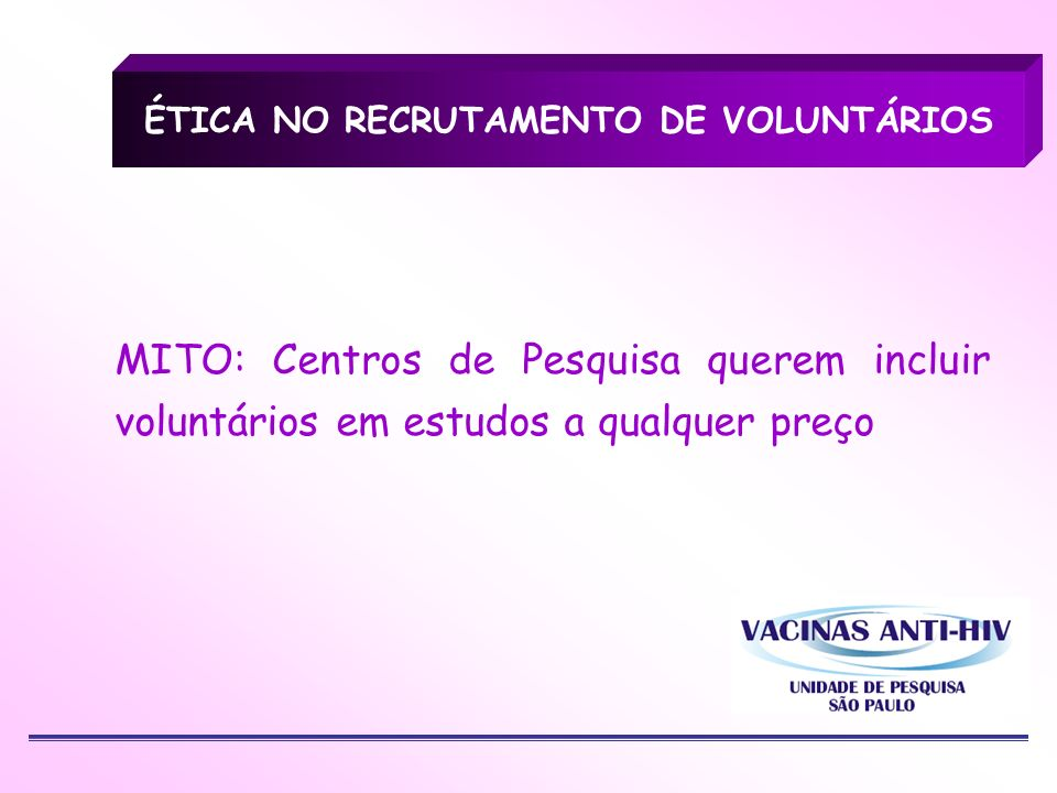 ÉTICA NO RECRUTAMENTO DE VOLUNTÁRIOS
