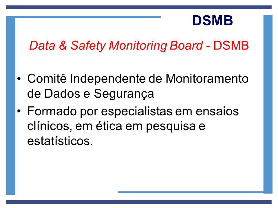 Data & Safety Monitoring Board - DSMB