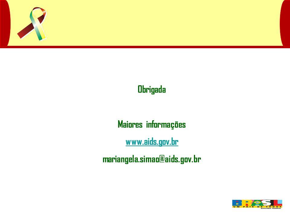 Obrigada Maiores informações www.aids.gov.br