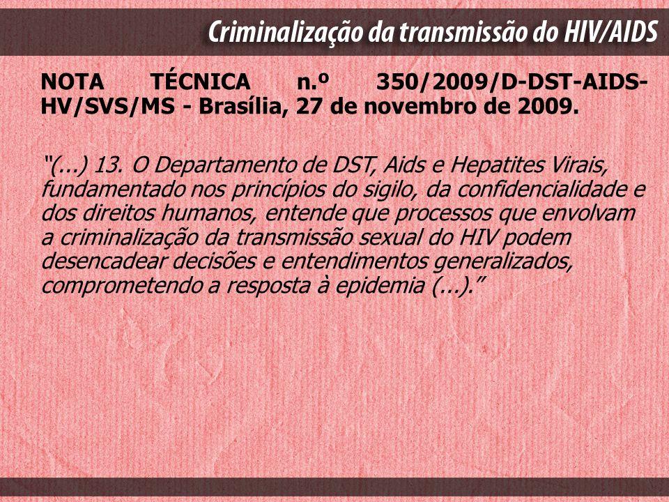 NOTA TÉCNICA n.º 350/2009/D-DST-AIDS-HV/SVS/MS - Brasília, 27 de novembro de 2009.