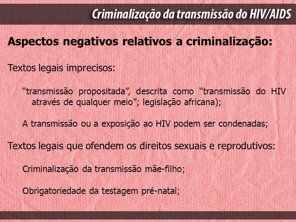 Aspectos negativos relativos a criminalização: