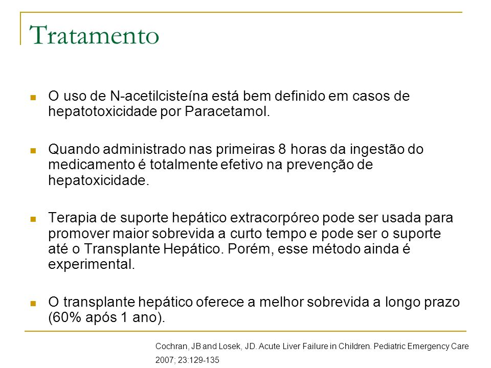 Tratamento O uso de N-acetilcisteína está bem definido em casos de hepatotoxicidade por Paracetamol.