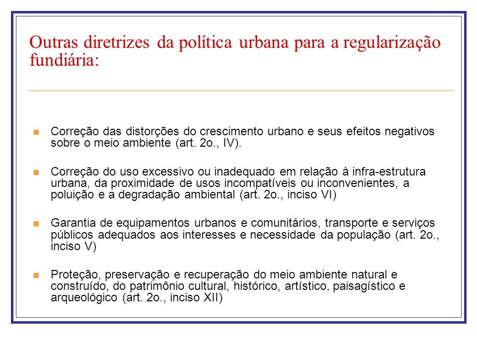 Outras diretrizes da política urbana para a regularização fundiária: