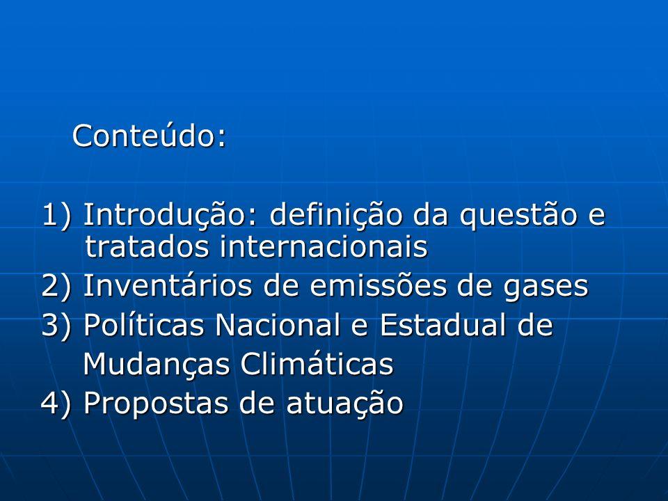 Conteúdo: 1) Introdução: definição da questão e tratados internacionais. 2) Inventários de emissões de gases.