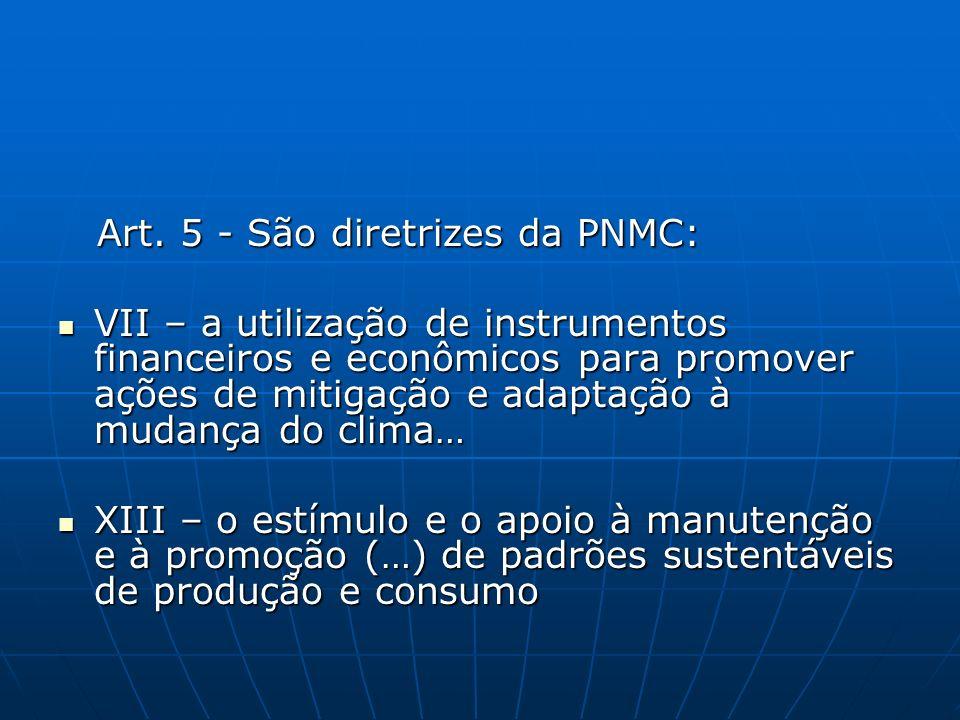 Art. 5 - São diretrizes da PNMC: