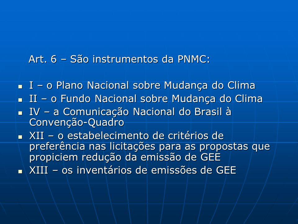 Art. 6 – São instrumentos da PNMC: